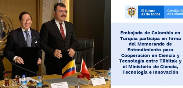 Embajada de Colombia en Turquía participa en firma del Memorando de Entendimiento para Cooperación en Ciencia y Tecnología entre Tübitak y el Ministerio de Ciencia, Tecnología
