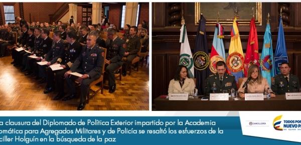 En la clausura del Diplomado de Política Exterior impartido por la Academia Diplomática para Agregados Militares y de Policía se resaltó los esfuerzos de la Canciller Holguín