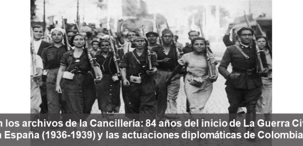 En los archivos de la Cancillería: 84 años del inicio de La Guerra Civil en España (1936-1939) y las actuaciones diplomáticas