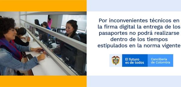 Por inconvenientes técnicos en la firma digital la entrega de los pasaportes no podrá realizarse dentro de los tiempos estipulados en la norma vigente