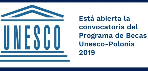 Está abierta la convocatoria del Programa de Becas Unesco-Polonia
