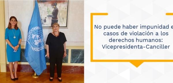 No puede haber impunidad en casos de violación a los derechos humanos: Vicepresidenta-Canciller