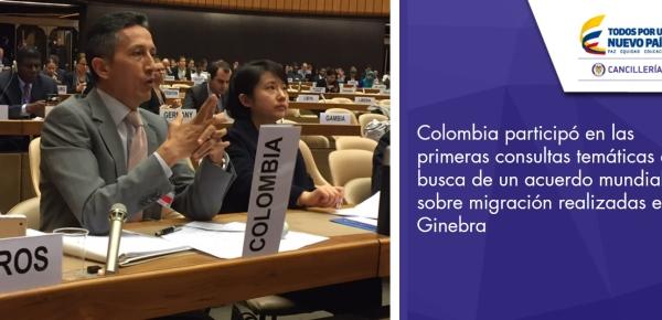 Colombia participó en las primeras consultas temáticas en busca de un acuerdo mundial sobre migración realizadas en Ginebra