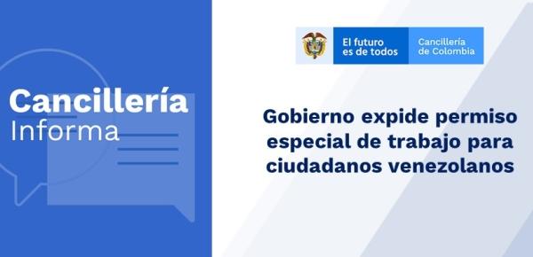 Gobierno expide permiso especial de trabajo para venezolanos