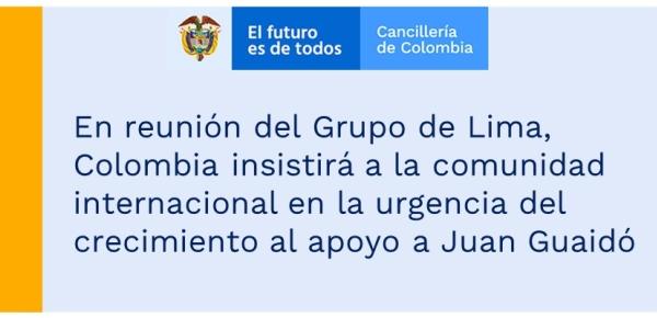 En reunión del Grupo de Lima, Colombia insistirá a la comunidad internacional en la urgencia del crecimiento al apoyo a Juan Guaidó