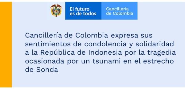 Cancillería de Colombia expresa sus sentimientos de condolencia y solidaridad a la República de Indonesia por la tragedia ocasionada por un tsunami en el estrecho de Sonda
