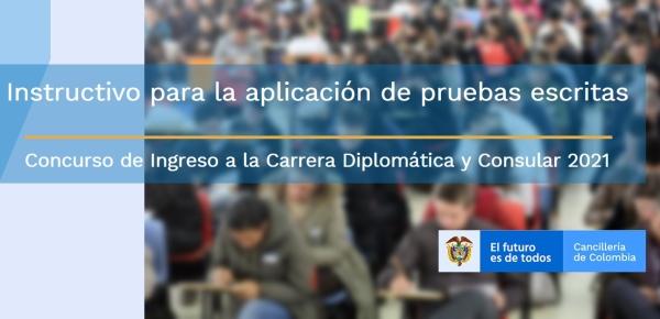 Instructivo para la aplicación de pruebas escritas del Concurso de Ingreso a la Carrera Diplomática y Consular 2021