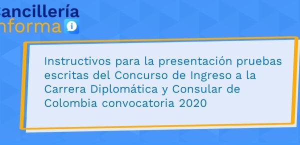 Instructivos para la presentación de pruebas escritas del Concurso de Ingreso a la Carrera Diplomática y Consular de Colombia convocatoria