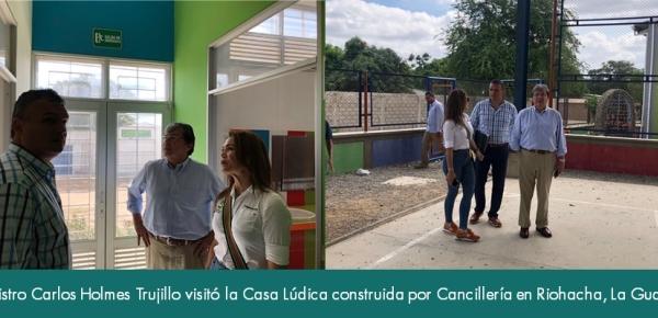 Ministro Carlos Holmes Trujillo visitó la Casa Lúdica construida por Cancillería en Riohacha, La Guajira