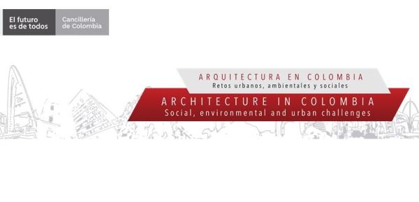 Las Embajadas de Colombia en el exterior presentaron el evento: Arquitectura en Colombia