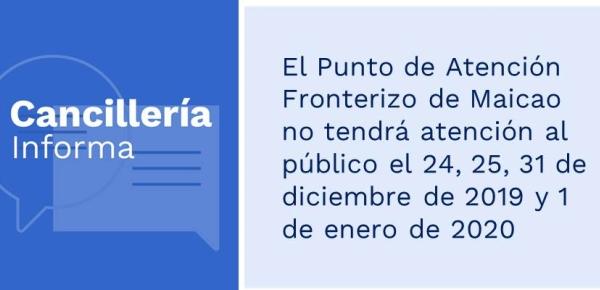 El Punto de Atención Fronterizo de Maicao no tendrá atención al público el 24, 25, 31 de diciembre de 2019 y 1 de enero de 2020