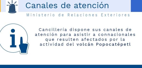 Cancillería dispone sus canales de atención para asistir a connacionales que resulten afectados por la actividad del volcán Popocatépetl