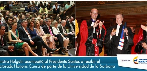 Ministra Holguín acompañó al Presidente Santos a recibir el Doctorado Honoris Causa de parte de la Universidad de Sorbona
