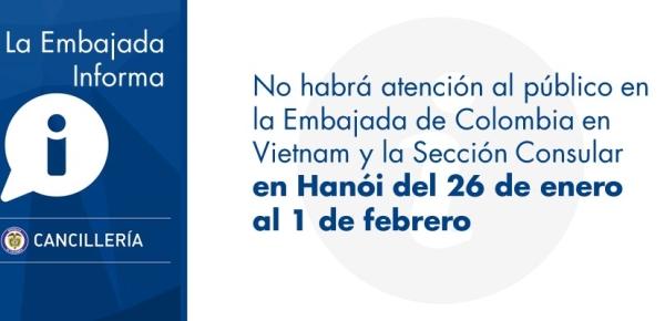 No habrá atención al público en la Embajada de Colombia en Vietnam y la Sección Consular en Hanói