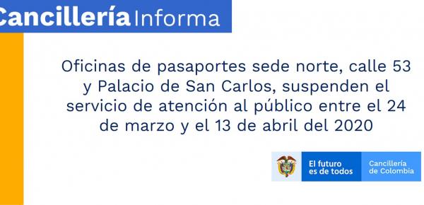 Oficinas de pasaportes sede norte, calle 53 y Palacio de San Carlos, suspenden el servicio de atención al público entre el 24 de marzo y el 13 de abril del 2020