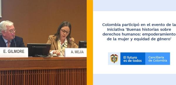 Colombia participó en el evento de la Iniciativa 'Buenas historias sobre derechos humanos: empoderamiento de la mujer y equidad de género'