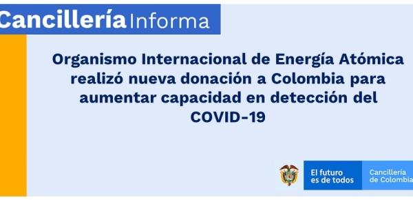 Organismo Internacional de Energía Atómica realizó nueva donación a Colombia para aumentar capacidad en detección del COVID