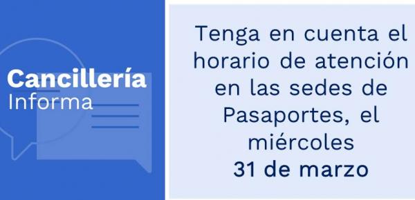 Tenga en cuenta el horario de atención en las sedes de Pasaportes, el miércoles 31 de marzo