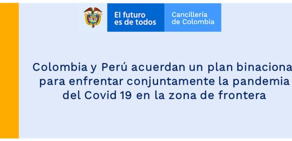 Colombia y Perú acuerdan un plan binacional para enfrentar conjuntamente la pandemia del Covid 19 en la zona de frontera