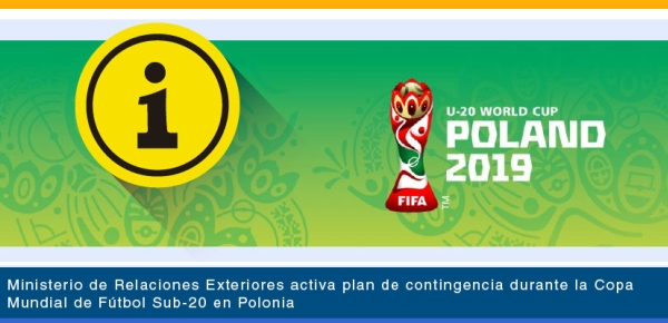 Ministerio de Relaciones Exteriores activa plan de contingencia durante la Copa Mundial de Fútbol Sub-20