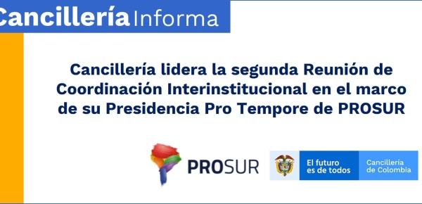 Cancillería lidera la segunda Reunión de Coordinación Interinstitucional en el marco de su Presidencia Pro Tempore de PROSUR