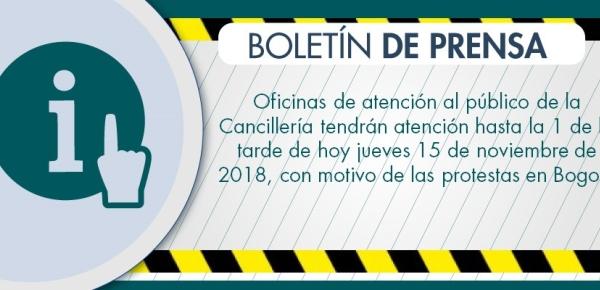 Oficinas de atención al público de Cancillería tendrán atención hasta la 1 de la tarde de hoy jueves 15 de noviembre de 2018, con motivo de las protestas en Bogotá