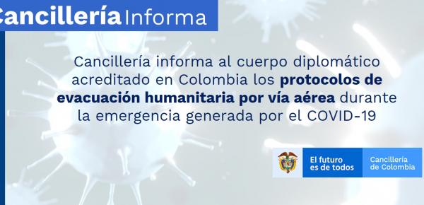 Cancillería informa al cuerpo diplomático acreditado en Colombia los protocolos de evacuación humanitaria por vía aérea durante la emergencia generada por el COVID-19