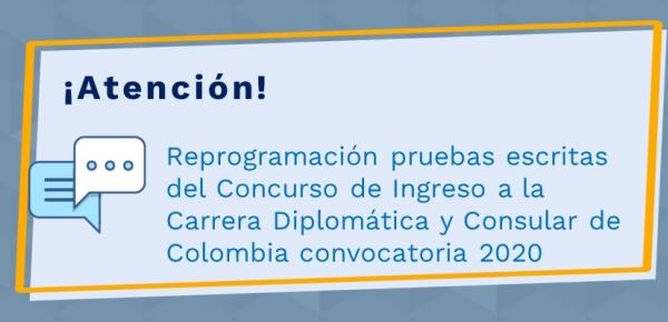 Reprogramación pruebas escritas del Concurso de Ingreso a la Carrera Diplomá-tica y Consular de Colombia convocatoria