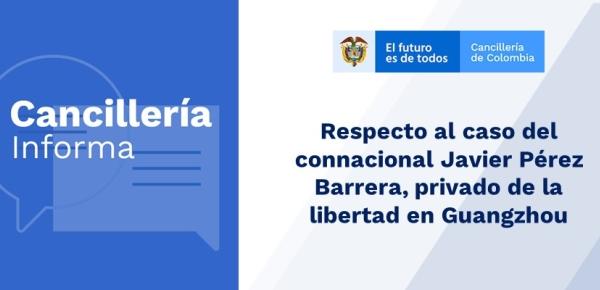 Respecto al caso del connacional Javier Pérez Barrera, privado de la libertad