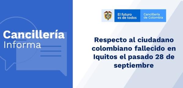 Respecto al ciudadano colombiano fallecido en Iquitos el pasado 28 de septiembre de 2019