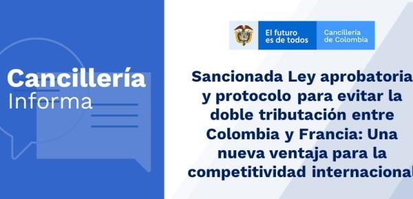 Sancionada Ley aprobatoria y protocolo para evitar la doble tributación entre Colombia y Francia