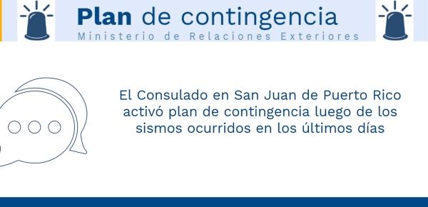 El Consulado en San Juan de Puerto Rico activó plan de contingencia luego de los sismos ocurridos en los últimos días