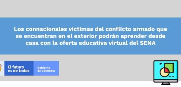 Los connacionales víctimas del conflicto armado que se encuentran en el exterior podrán aprender desde casa con la oferta educativa virtual del SENA