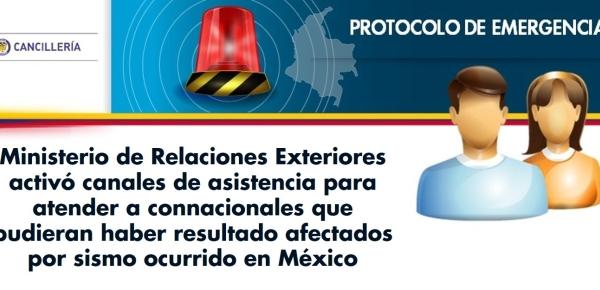 Ministerio de Relaciones Exteriores activó canales de asistencia para atender a connacionales que pudieran haber resultado afectados por sismo ocurrido en México