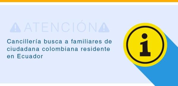 Cancillería busca a familiares de ciudadana colombiana residente en Ecuador