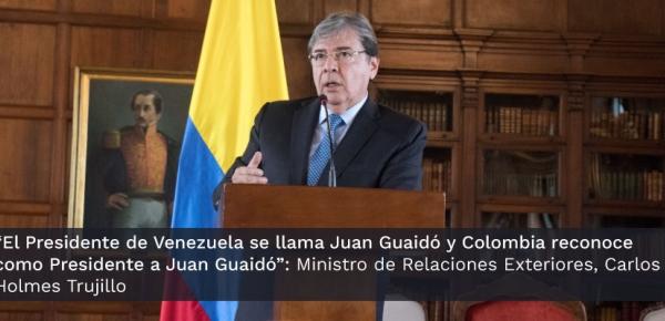 """""""El Presidente de Venezuela se llama Juan Guaidó y Colombia reconoce como Presidente a Juan Guaidó"""": Ministro de Relaciones Exteriores"""