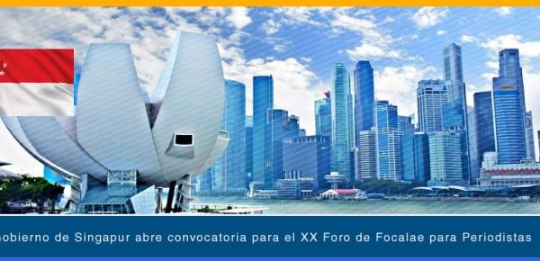 Gobierno de Singapur abre convocatoria para el XX Foro de Focalae