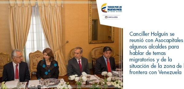 Canciller Holguín se reunió con Asocapitales y algunos alcaldes para hablar de temas migratorios y de la situación de la zona de la frontera