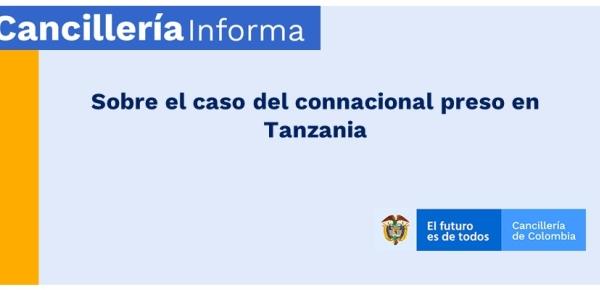 Sobre el caso del colombiano preso en Tanzania