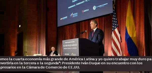 """""""Somos la cuarta economía más grande de América Latina y yo quiero trabajar muy duro para convertirla en la tercera o la segunda"""": Presidente Iván Duque en su encuentro con los empresarios"""