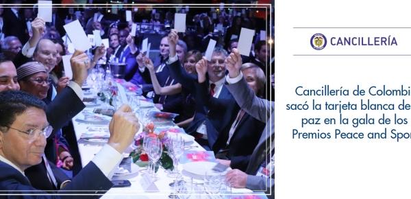 Cancillería de Colombia sacó la tarjeta blanca de la paz en la gala de los Premios Peace and Sport