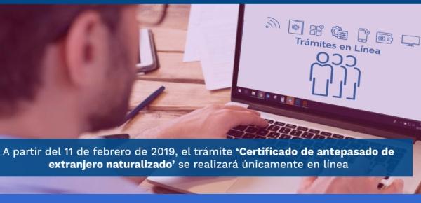 A partir del 11 de febrero de 2019, el trámite 'Certificado de antepasado de extranjero naturalizado' se realizará únicamente en línea