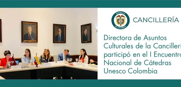 Directora de Asuntos Culturales de la Cancillería participó en el I Encuentro Nacional de Cátedras Unesco Colombia