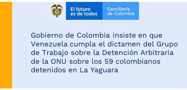 Gobierno de Colombia insiste en que Venezuela cumpla el dictamen del Grupo de Trabajo sobre la Detención Arbitraria de la ONU sobre los 59 colombianos detenidos en La Yaguara