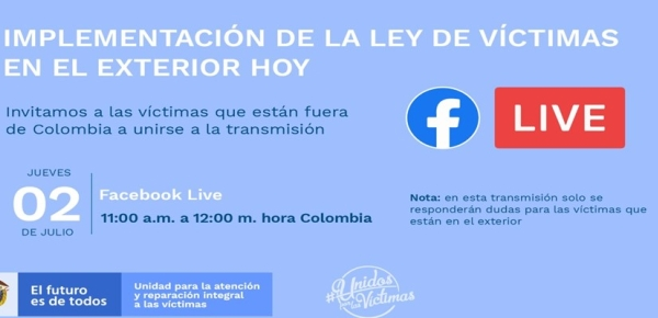 La Dirección de Asuntos Migratorios, Consulares y Servicio al Ciudadano invita a conectarse al Facebook Live sobre la implementación de la Ley de Víctimas en el Exterior que organiza la Unidad de Víctimas