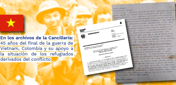 En los archivos de la Cancillería: 45 años del final de la guerra de Vietnam, Colombia y su apoyo a la situación de los refugiados