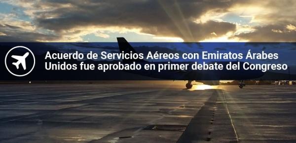Acuerdo de Servicios Aéreos con Emiratos Árabes Unidos fue aprobado en primer debate del Congreso