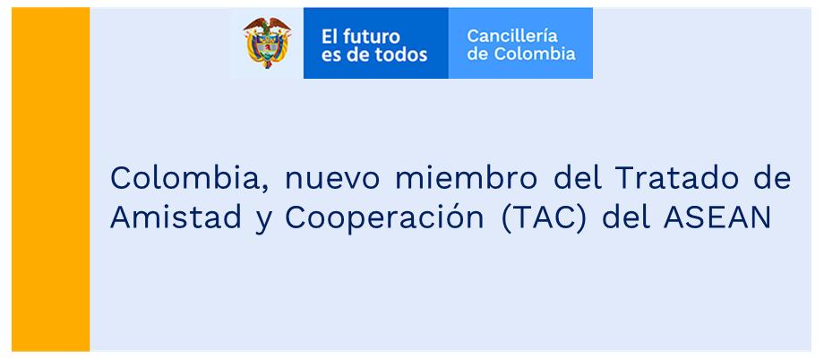 Colombia, nuevo miembro del Tratado de Amistad y Cooperación (TAC) del ASEAN